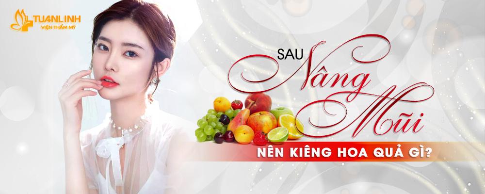 Sau nâng mũi nên kiêng ăn hoa quả gì?